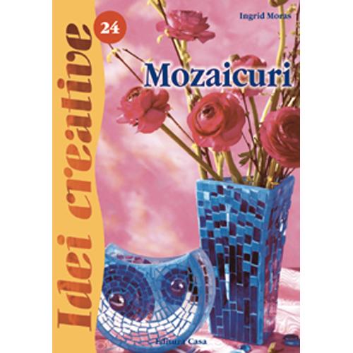 Mozaicuri 24 - Idei Creative, Editura Casa