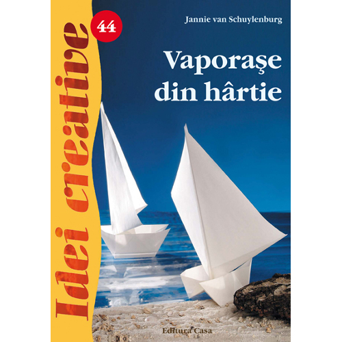 Vaporase din Hartie 44 - Idei Creative, Editura Casa