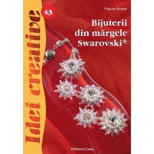 Bijuterii din Margele Swarovski 43 - Idei Creative, Editura Casa