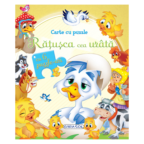 Carte cu Puzzle Ratusca Cea Urata, Editura Girasol