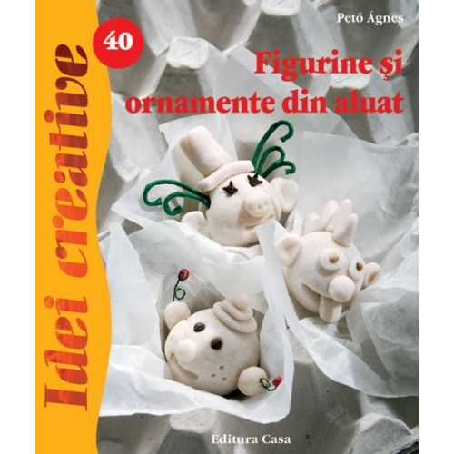 Figurine si Ornamente din Aluat 40 - Idei Creative