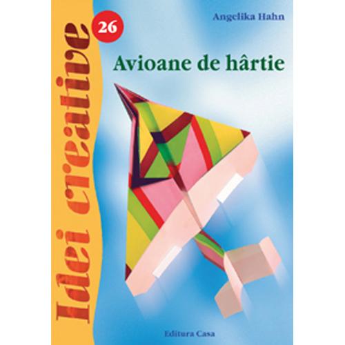 Avioane de Hartie 26 - Idei Creative
