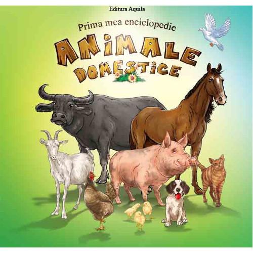 Prima Mea Enciclopedie - Animale Domestice