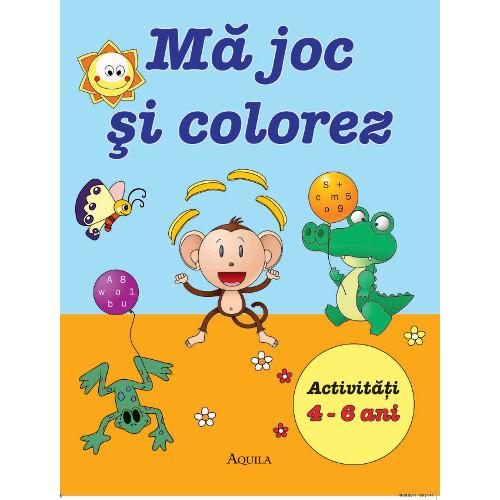 Ma Joc si Colorez - Activitati 4 - 6 ani