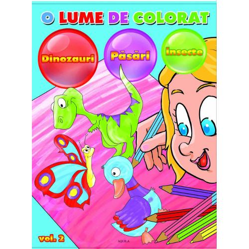 O lume de Colorat Vol 2 Dinozauri, Pasari, Insecte
