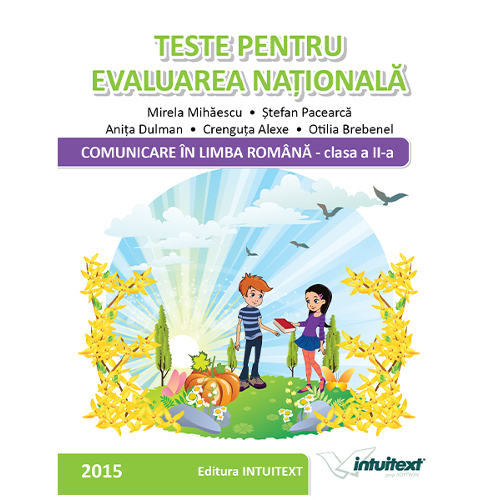 Teste Evaluare Nationala - Comunicare in Limba Romana Clasa II