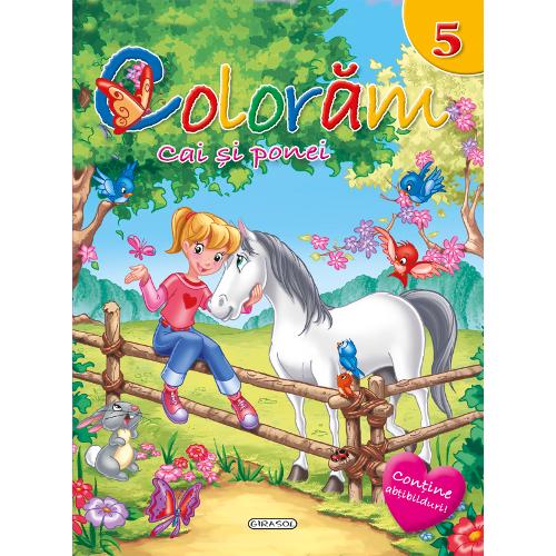 Coloram Nr.5 - Cai si Ponei, Editura Girasol