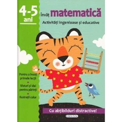 Editura Girasol - Activitati ingenioase si educative. Invat Matematica, 4-5 ani
