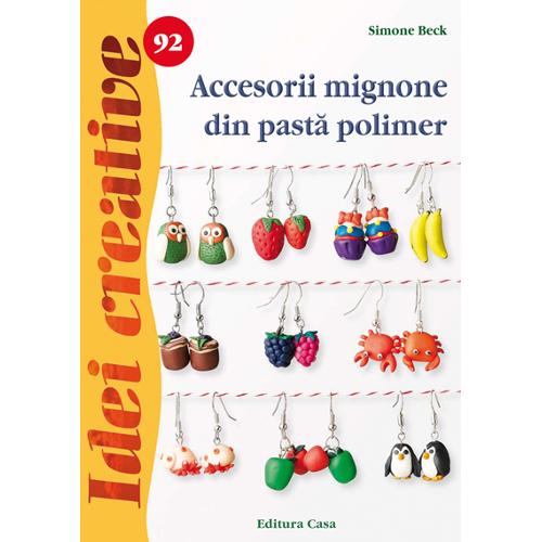 Accesorii Mignone din Pasta Polimer 92 Idei Creative