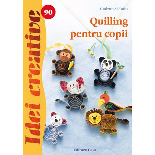 Quilling pentru Copii 90 Idei Creative