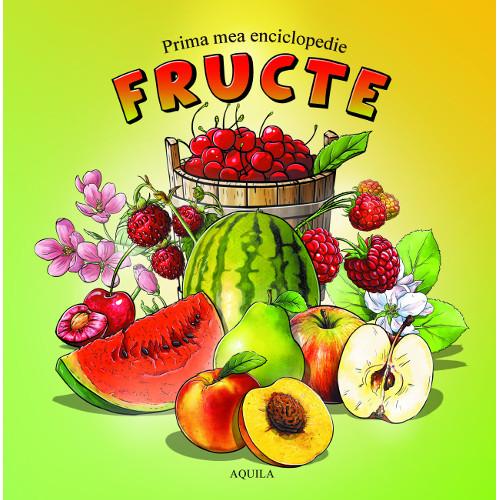 Prima Mea Enciclopedie - Fructe
