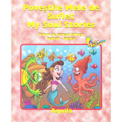 Povestile Mele de Suflet - My Soul Stories