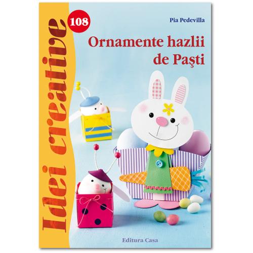 Ormanente Hazlii de Pasti 108 - Idei Creative