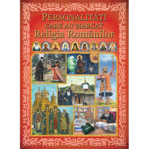 Personalitati Care Au Marcat Religia Romanilor
