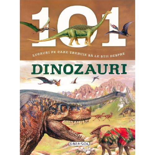 101 Lucruri despre Dinozauri