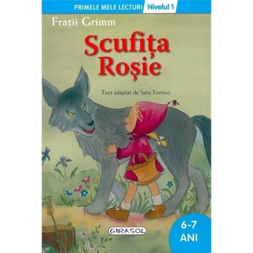 Primele Mele Lecturi Nivelul 1 - Scufita Rosie
