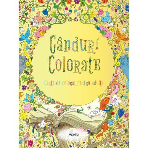 Ganduri Colorate - Carte de Colorat pentru Adulti