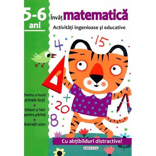 Activitati ingenioase si educative. Invat Matematica, 5-6 ani