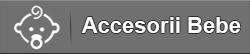 Catalog Accesorii Bebelusi